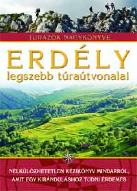 Cele mai frumoase trasee din Transilvania / Cartea Turistilor